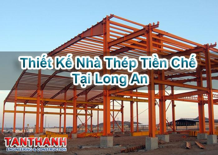 Thiết kế nhà thép tiền chế tại Long An