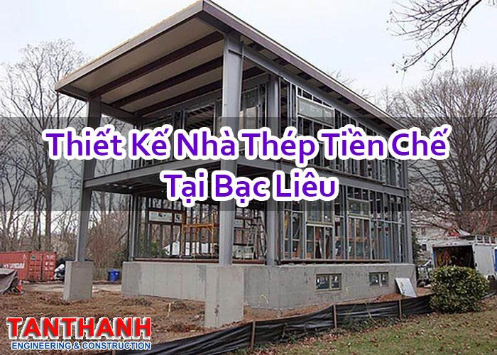 Thiết kế nhà thép tiền chế tại Bạc Liêu