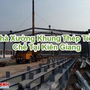Nhà Xưởng Khung Thép Tiền Chế Tại Kiên Giang