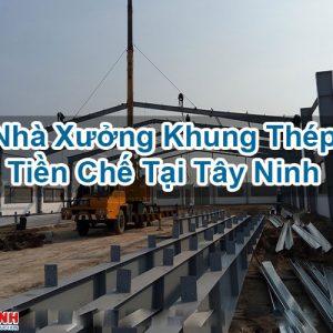Nhà Xưởng Khung Thép Tiền Chế Tại Tây Ninh
