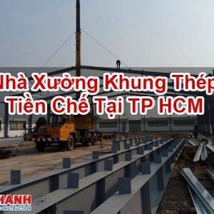 Nhà Xưởng Khung Thép Tiền Chế Tại TP HCM