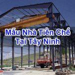 Mẫu Nhà Tiền Chế Tại Tây Ninh Đảm Bảo Uy Tín Giá Rẻ Nhất