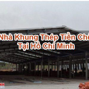 Nhà Khung Thép Tiền Chế Tại Hồ Chí Minh