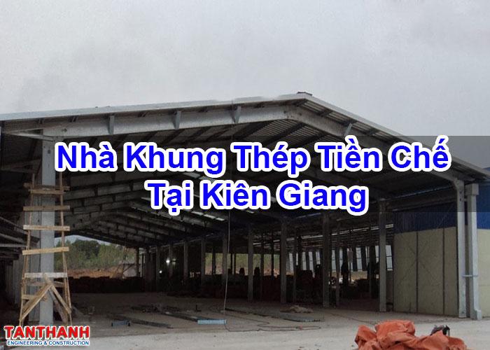 Nhà Khung Thép Tiền Chế Tại Kiên Giang