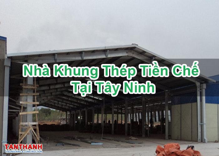 Nhà Khung Thép Tiền Chế Tại Tây Ninh