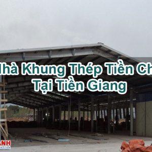Nhà Khung Thép Tiền Chế Tại Tiền Giang