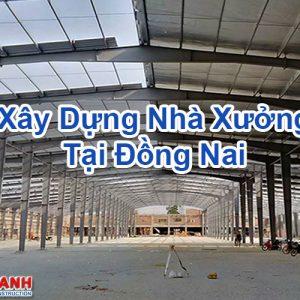 Xây Dựng Nhà Xưởng Tại Đồng Nai