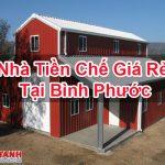 Nhà Tiền Chế Giá Rẻ Tại Bình Phước Bền Lực Thi Công Nhanh
