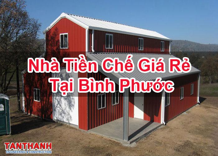 Nhà Tiền Chế Giá Rẻ Tại Bình Phước