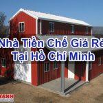 Nhà Tiền Chế Giá Rẻ Tại Hồ Chí Minh Thiết Kế Đảm Bảo Tốt