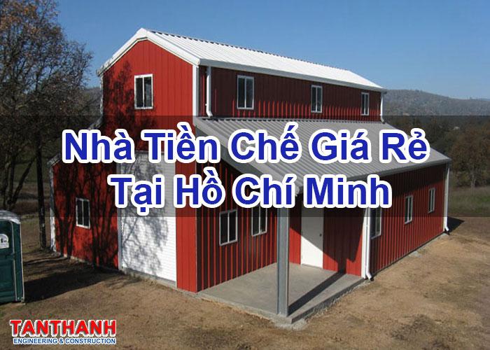 Nhà Tiền Chế Giá Rẻ Tại Hồ Chí Minh