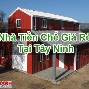 Nhà Tiền Chế Giá Rẻ Tại Tây Ninh