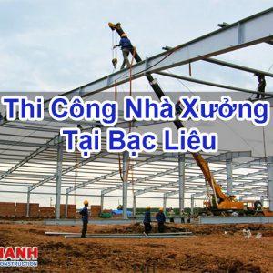 Thi Cong Thi Công Nhà Xưởng Tại Bạc LiêuXuong Tai Bac Lieu
