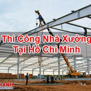 Thi Công Nhà Xưởng Tại Hồ Chí Minh