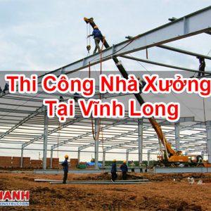 Thi Cong Nha Thi Công Nhà Xưởng Tại Vĩnh LongTai Vinh Long