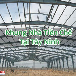 Khung Nhà Tiền Chế Tại Tây Ninh