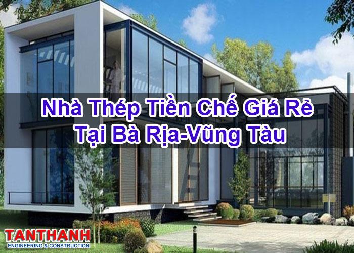 Nhà Thép Tiền Chế Giá Rẻ Tại Bà Rịa-Vũng Tàu