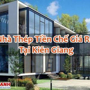 Nhà Thép Tiền Chế Giá Rẻ Tại Kiên Giang