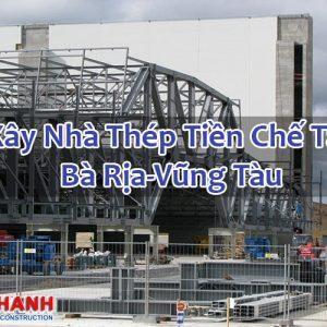 Xây Nhà Thép Tiền Chế Tại Bà Rịa-Vũng Tàu