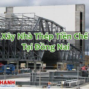 Xây Nhà Thép Tiền Chế Tại Đồng Nai