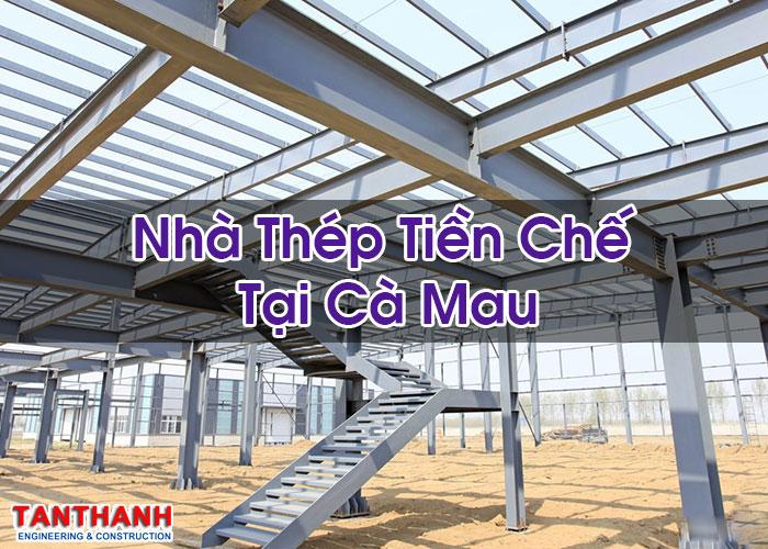 Nhà Thép Tiền Chế Tại Cà Mau