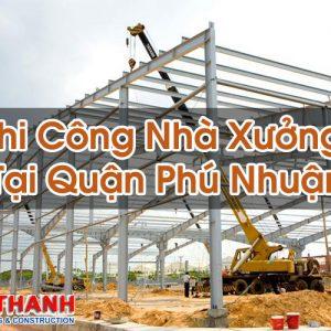 Thi Công Nhà Xưởng Tại Quận Phú