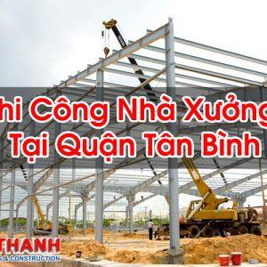 Thi Công Nhà Xưởng Tại Quận Tân Bình