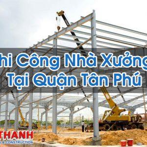 Thi Công Nhà Xưởng Tại Quận Tân Phú