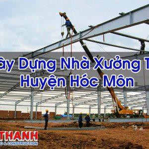 Xây Dựng Nhà Xưởng Tại Huyện Hóc Môn