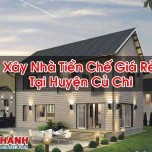 Xây Nhà Tiền Chế Giá Rẻ Tại Huyện Củ Chi