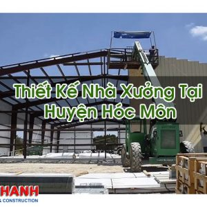 Thiết Kế Nhà Xưởng Tại Huyện Hóc Môn