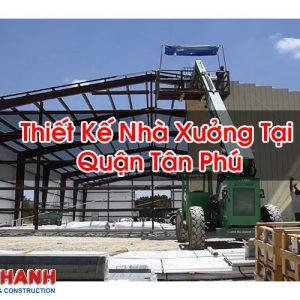Thiết Kế Nhà Xưởng Tại Quận Tân Phú