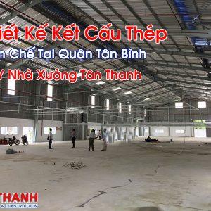 Thiết Kế Kết Cấu Thép Tiền Chế Tại Quận Tân Bình