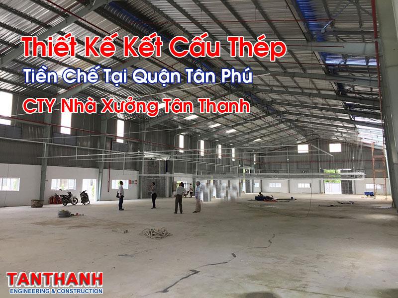 Thiết Kế Kết Cấu Thép Tiền Chế Tại Quận Tân Phú