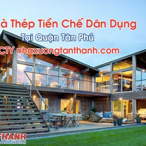 Nhà Thép Tiền Chế Dân Dụng Tại Quận Tân Phú