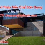 Nhà Thép Tiền Chế Dân Dụng Tại Tây Ninh Trọn Gói Tốt Nhất