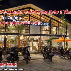 Quán Cafe Khung Thép 2 Tầng Tại Quận 4