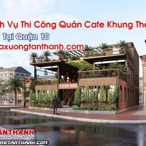 Quán Cafe Khung Thép Tại Quận 10 Thiết Kế Thi Công Nhanh