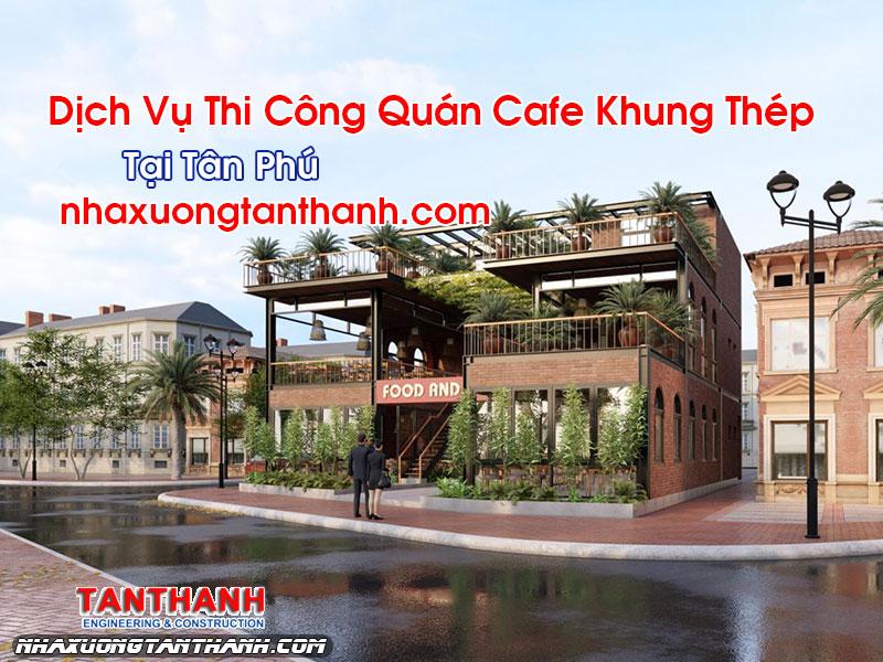 Quán Cafe Khung Thép Tại Tân Phú