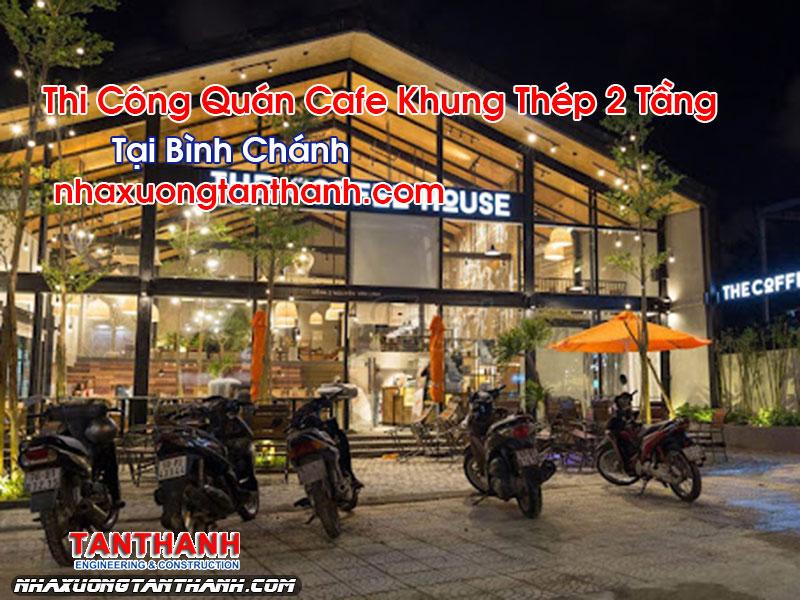 Quán Cafe Khung Thép 2 Tầng Tại Bình Chánh