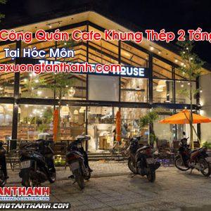 Quán Cafe Khung Thép 2 Tầng Tại Hóc Môn