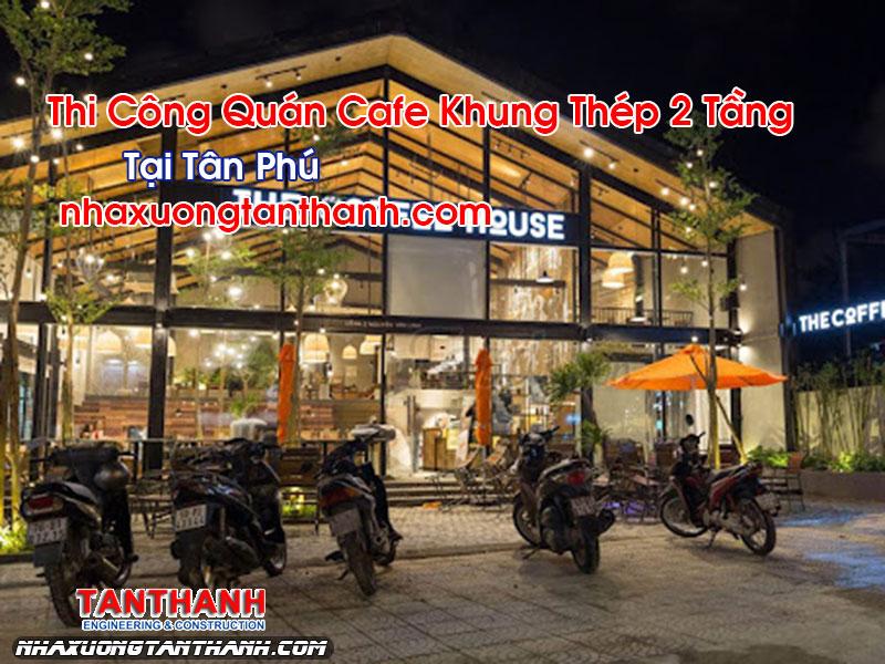 Quán Cafe Khung Thép 2 Tầng Tại Tân Phú